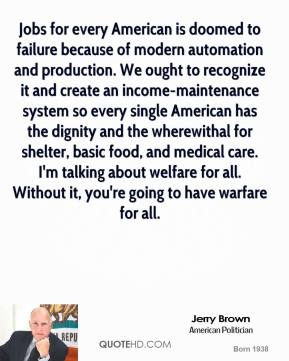 jerry-brown-jerry-brown-jobs-for-every-american-is-doomed-to-failure